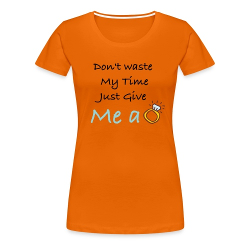 Give me Ring tshirt - Women's Premium T-Shirt