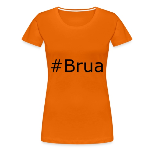 #Brua - Frauen Premium T-Shirt
