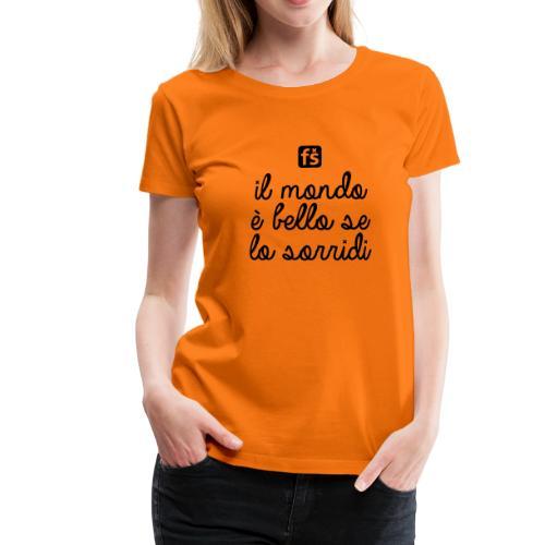 FailShirt / se lo sorridi / BLACK - Maglietta Premium da donna