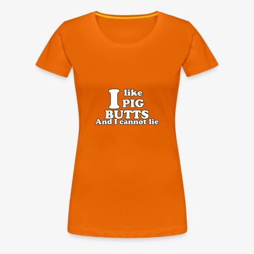 i like pig butts - Vrouwen Premium T-shirt
