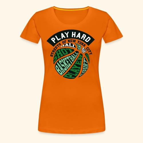 Spiele Hart Basketball . Eine gute Geschenkidee - Frauen Premium T-Shirt