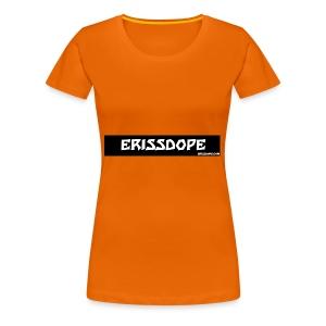 ERISSEDOPE - T-shirt Premium Femme