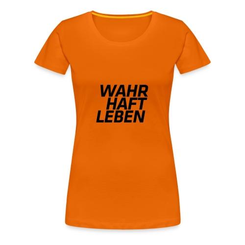 wahrhaftleben schwarz - Frauen Premium T-Shirt