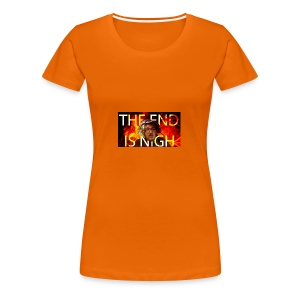 THE END IS NIGH - Women's Premium T-Shirt
