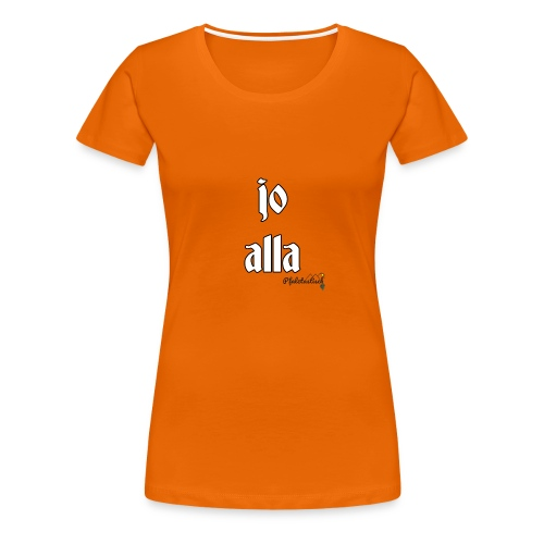 jo alla - Frauen Premium T-Shirt