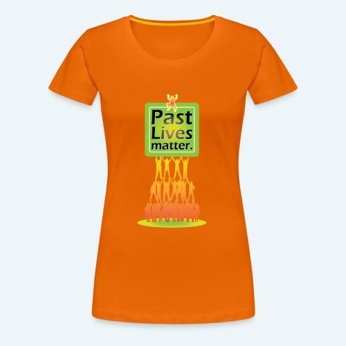 Past Lives matter - Frauen Premium T-Shirt