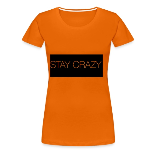 STAY CRAZY - Premium-T-shirt dam