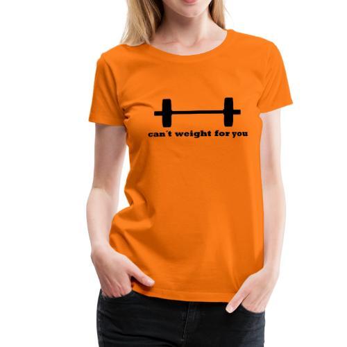 Keine Zeit fürs Warten - Frauen Premium T-Shirt