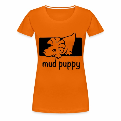 Are you a Mud Puppy? - Women's Premium T-Shirt