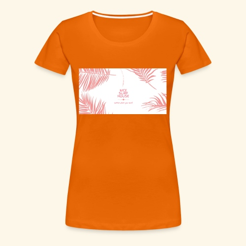 NICE SURF HOUSE - Frauen Premium T-Shirt