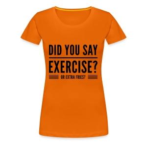 fitness quote funny t-shirt - Vrouwen Premium T-shirt