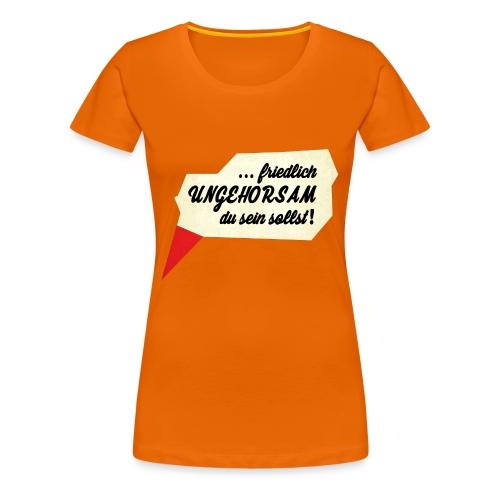 friedlich ungehorsam - Frauen Premium T-Shirt