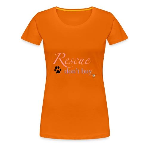 Rescue don't buy - Women's Premium T-Shirt