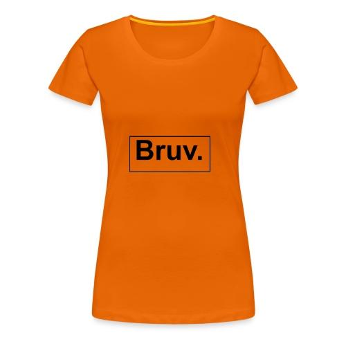 Bruv Hoodie - Vrouwen Premium T-shirt