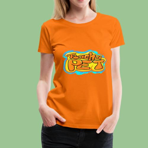 Teacha Pet - Jamaica Dancehall Fun Shirt - Frauen Premium T-Shirt