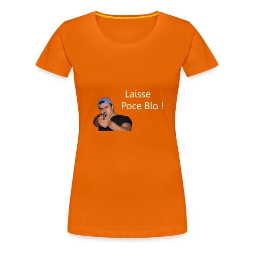 IBRA TV - LAISSE POCE BLO ! - T-shirt Premium Femme
