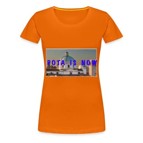 POTA IS NOW - Maglietta Premium da donna