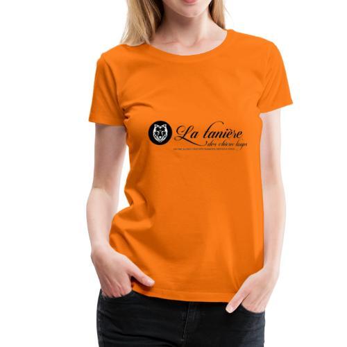 La Tanière des Chiens-Loups(logo plus grand) - T-shirt Premium Femme
