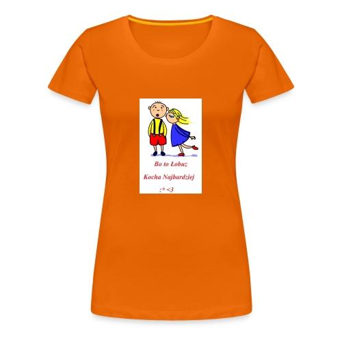 Łobuz kocha najbardziej - Koszulka damska Premium