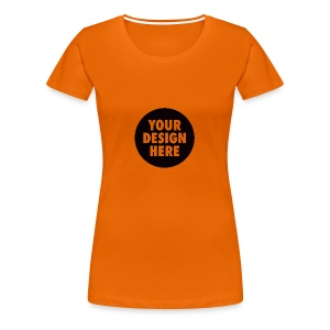 Your Design Here - Frauen Premium T-Shirt
