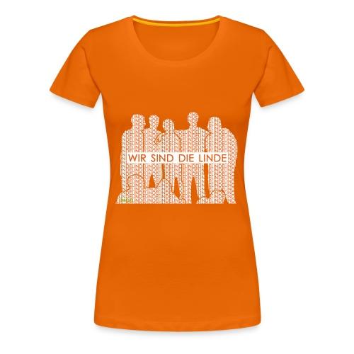 Wir sind die Linde - Frauen Premium T-Shirt