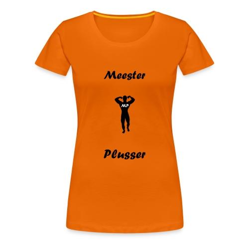 MeesterPlusser - Vrouwen Premium T-shirt