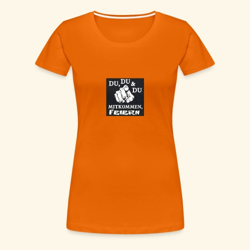 party feier spruch - Frauen Premium T-Shirt
