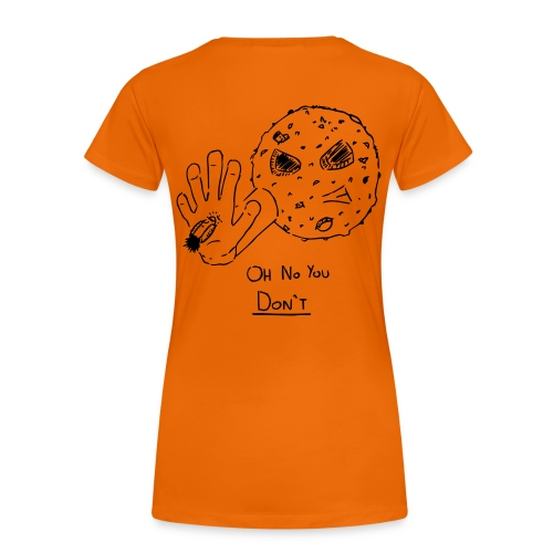 Oh No You Dont Mug - Women's Premium T-Shirt