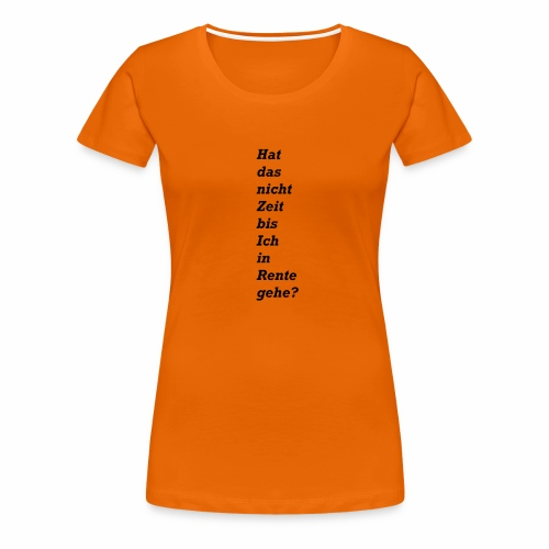 Rente - Frauen Premium T-Shirt