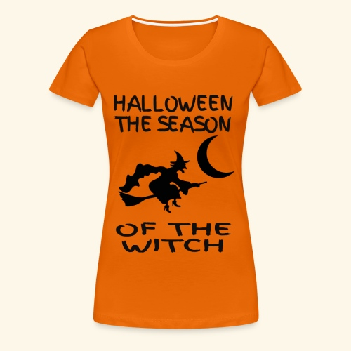 Halloween the Season of the Witch - Women's Premium T-Shirt