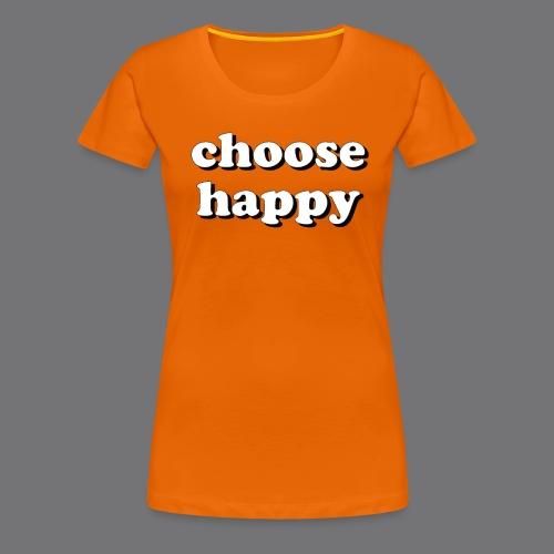 CHOOSE HAPPY Tee Shirts - Women's Premium T-Shirt