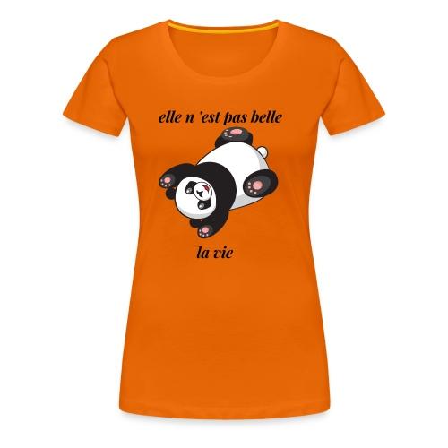 elle n 'est pas belle la vie - T-shirt Premium Femme