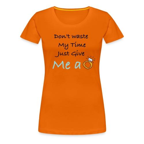 Give me Ring tshirt - Women's Premium T-Shirt