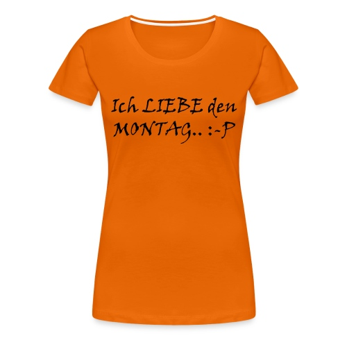 Montag - Frauen Premium T-Shirt