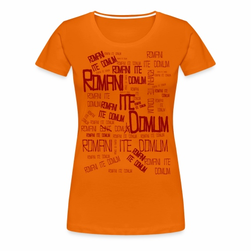 romani ite domum - Camiseta premium mujer