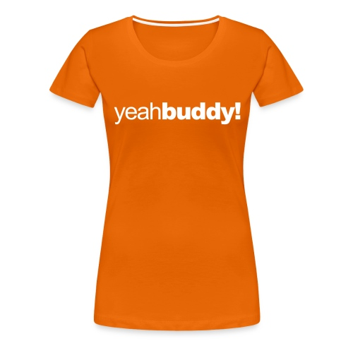 yeahbuddy - Women's Premium T-Shirt