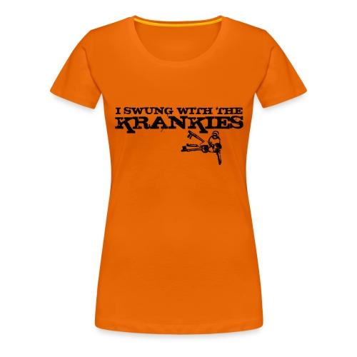I Swung With the Krankies - Women's Premium T-Shirt