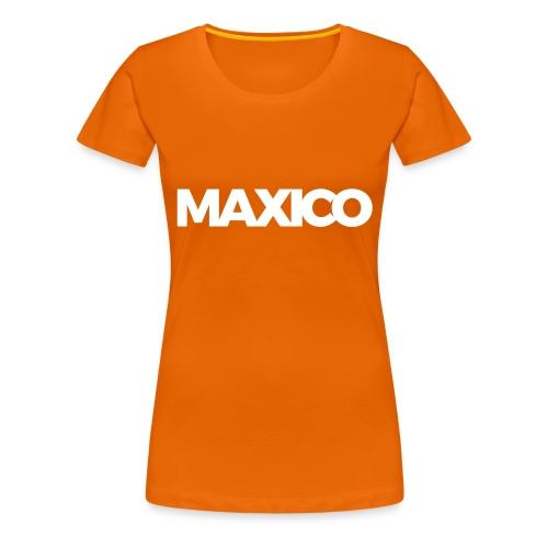 MAXICO - Vrouwen Premium T-shirt