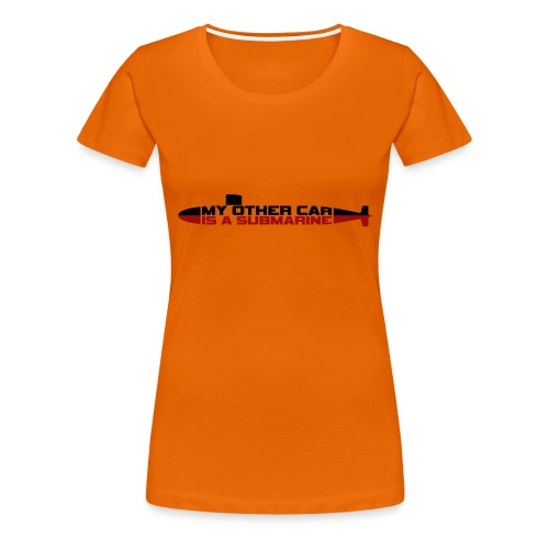 My other car is a Submarine! - Women's Premium T-Shirt