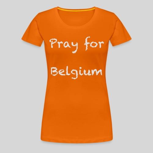 Pray for Belgium - T-shirt Premium Femme
