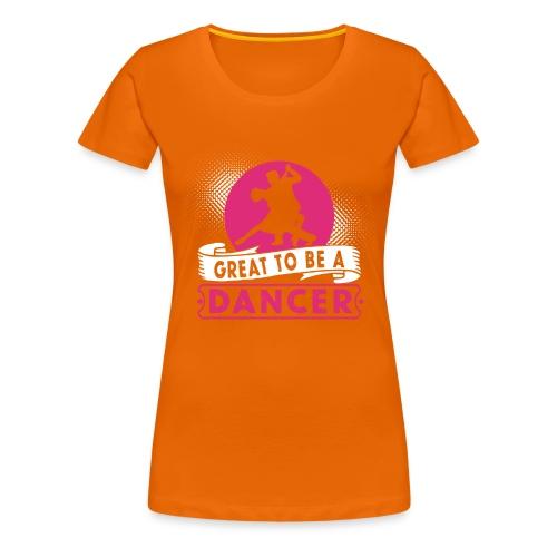Toller Tänzer Geschenk - Frauen Premium T-Shirt