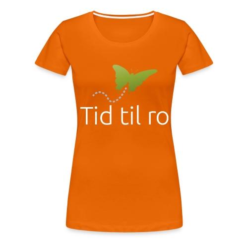 Tid til ro - Dame premium T-shirt
