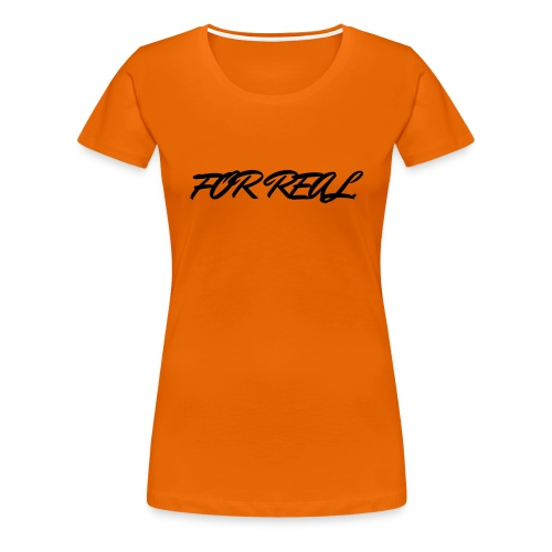 FOR_REAL - T-shirt Premium Femme