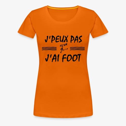 J'PEUX PAS J'AI FOOT feat. FCVR - T-shirt Premium Femme