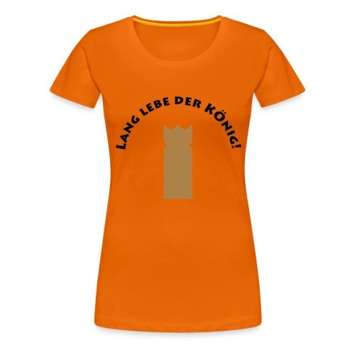 Lang lebe der König_by Lola - Frauen Premium T-Shirt
