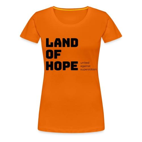 Land of Hope - Dame premium T-shirt