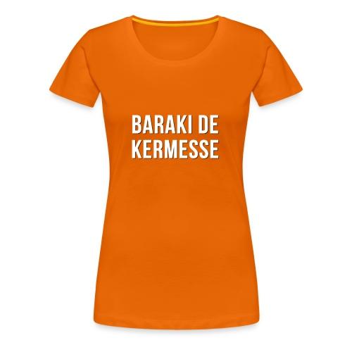 Baraki de kermesse - T-shirt Premium Femme