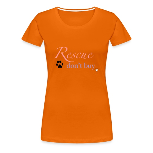 Rescue don't buy - Women's Premium T-Shirt