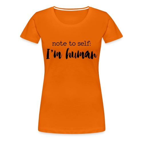 I'm HUMAN miscellaneous - Women's Premium T-Shirt