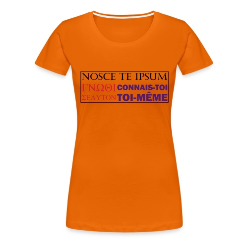 Connais-toi toi-même - T-shirt Premium Femme